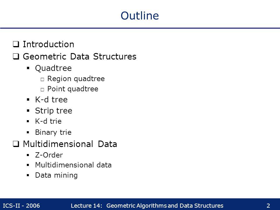 Outline Introduction Geometric Data Structures Multidimensional Data