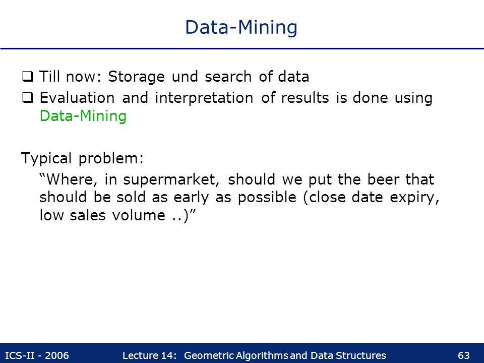 Data-Mining Till now: Storage und search of data