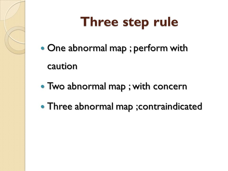 Three step rule One abnormal map ; perform with caution