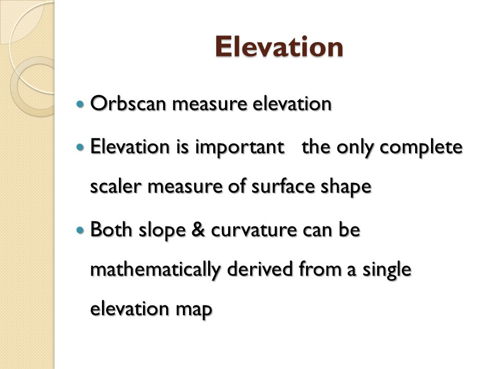Elevation Orbscan measure elevation