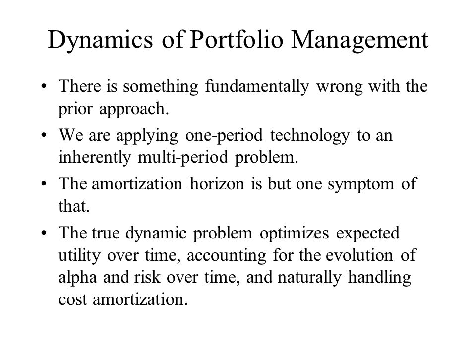 Dynamics of Portfolio Management