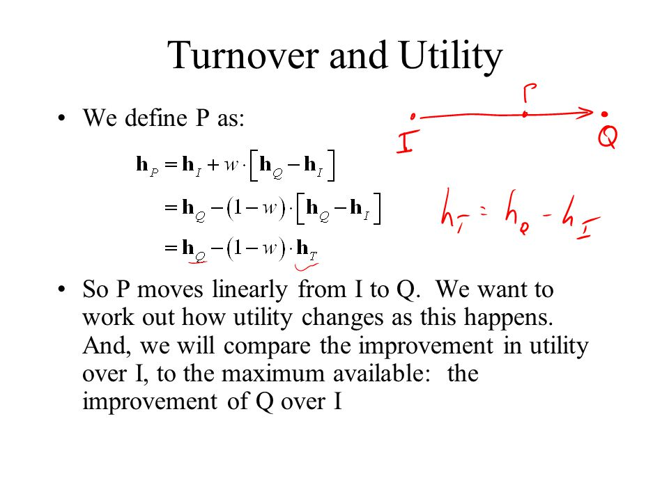 Turnover and Utility We define P as: