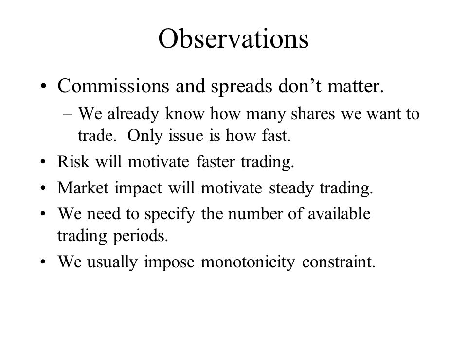 Observations Commissions and spreads don't matter.