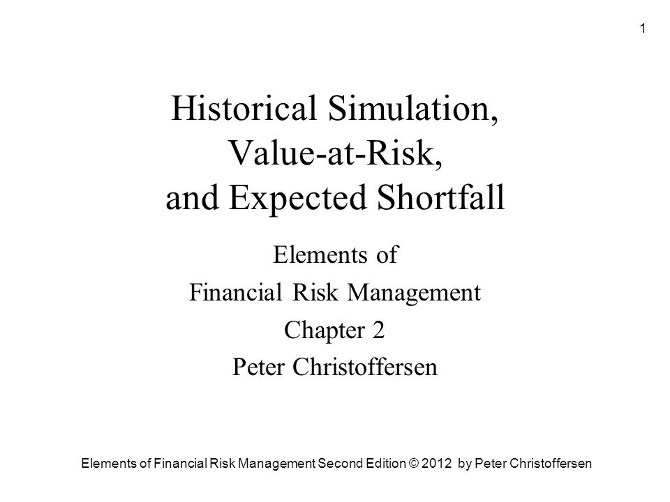 Historical Simulation, Value-at-Risk, and Expected Shortfall