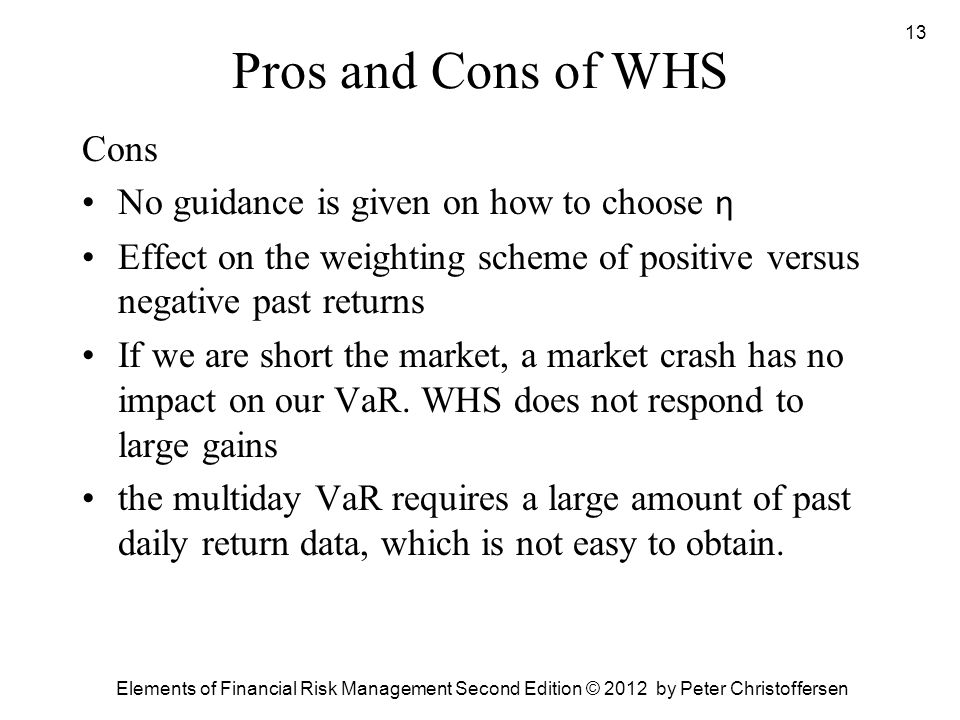 Pros and Cons of WHS Cons No guidance is given on how to choose η