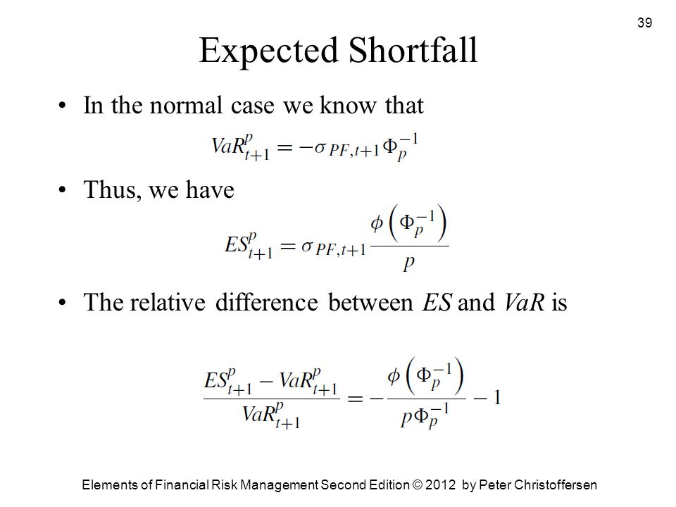 Expected Shortfall In the normal case we know that Thus, we have