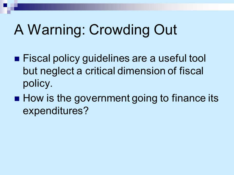 A Warning: Crowding Out