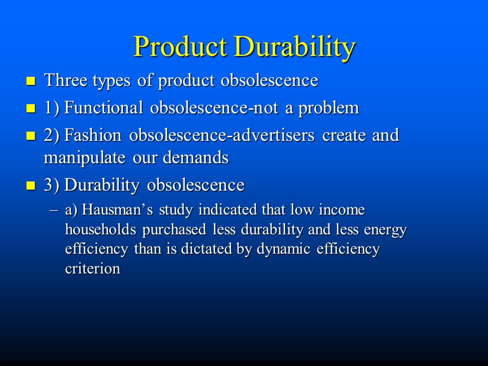 Product Durability Three types of product obsolescence