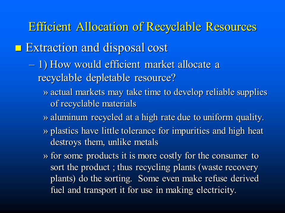 Efficient Allocation of Recyclable Resources