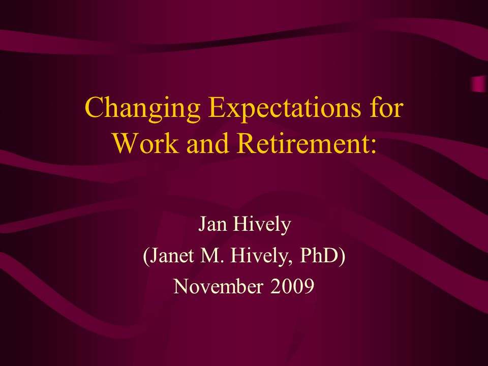 Changing Expectations for Work and Retirement: