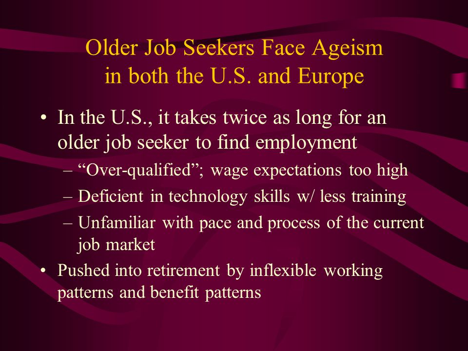 Older Job Seekers Face Ageism in both the U.S. and Europe