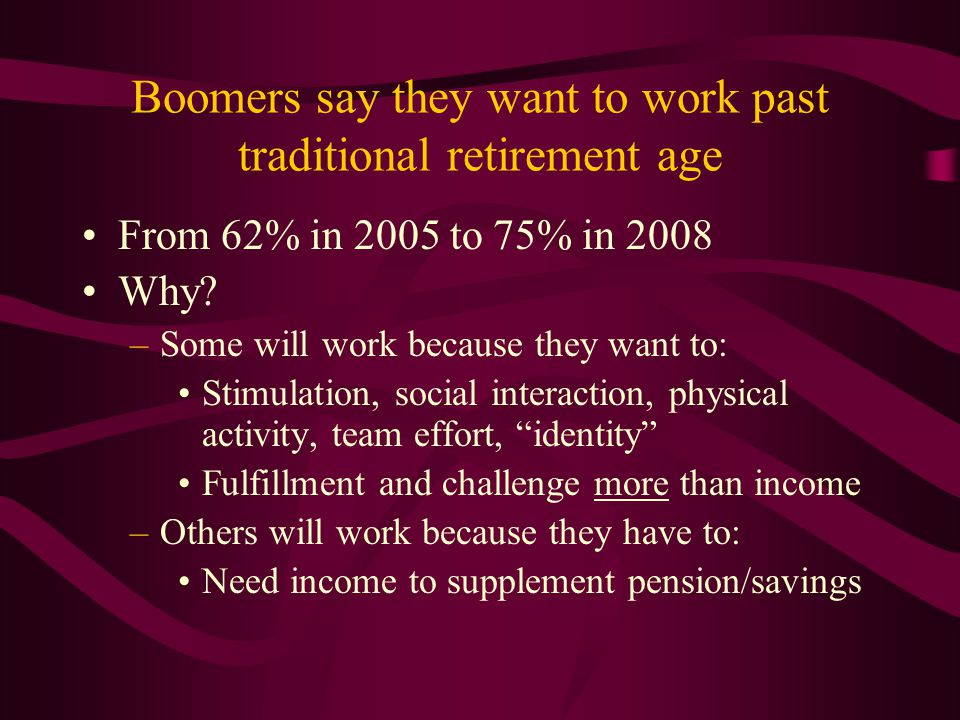 Boomers say they want to work past traditional retirement age