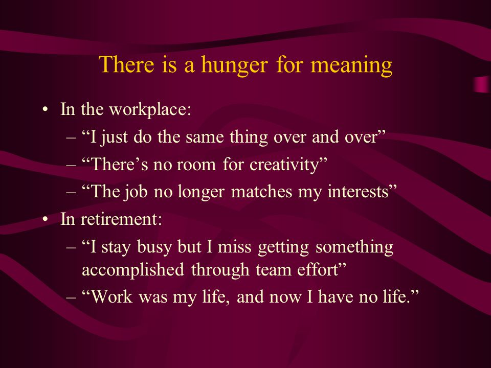 There is a hunger for meaning