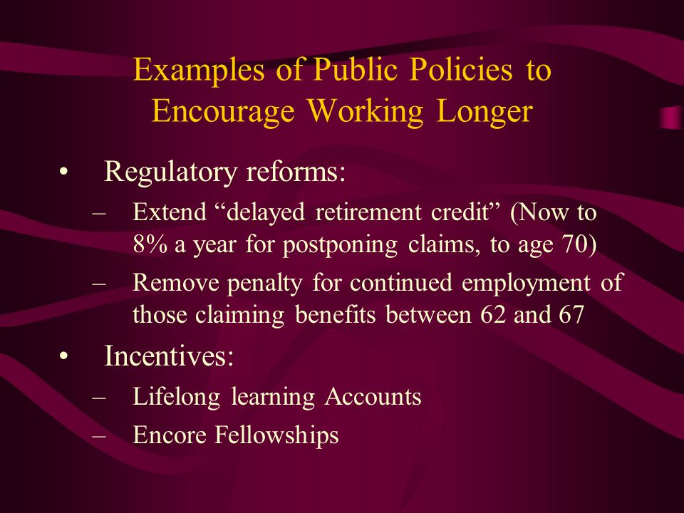 Examples of Public Policies to Encourage Working Longer