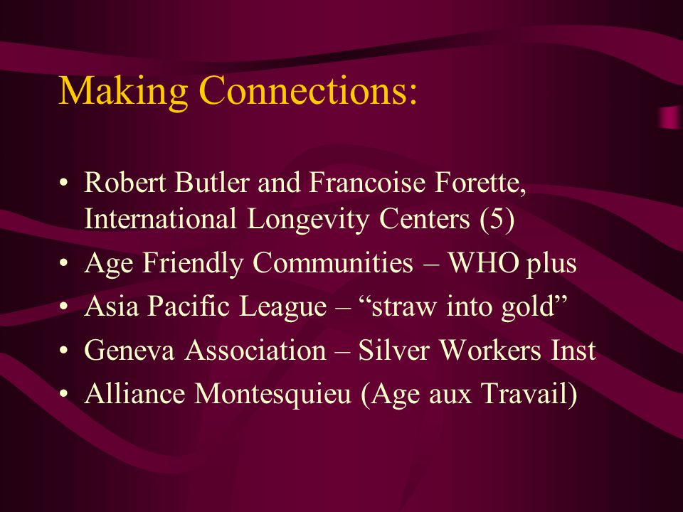 Making Connections: Robert Butler and Francoise Forette, International Longevity Centers (5) Age Friendly Communities – WHO plus.