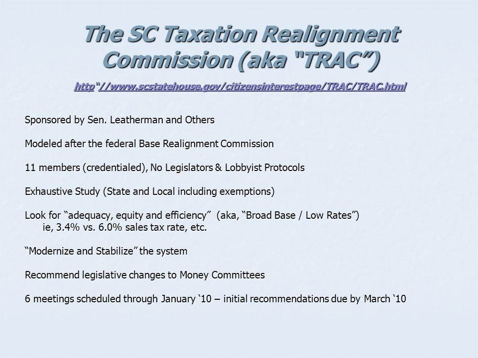 The SC Taxation Realignment Commission (aka TRAC ) http //www
