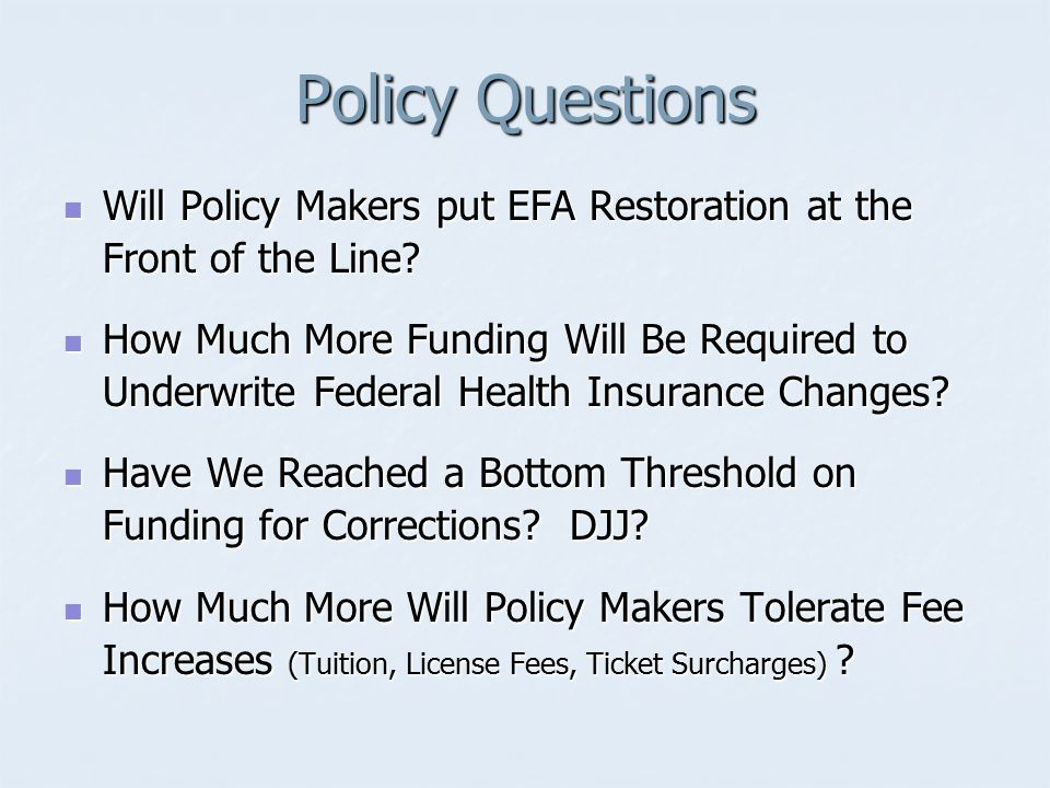 Policy Questions Will Policy Makers put EFA Restoration at the Front of the Line