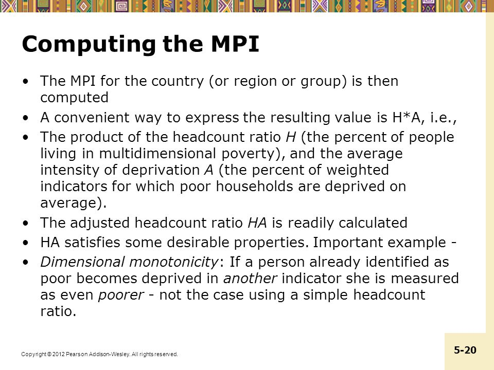 Computing the MPI The MPI for the country (or region or group) is then computed. A convenient way to express the resulting value is H*A, i.e.,
