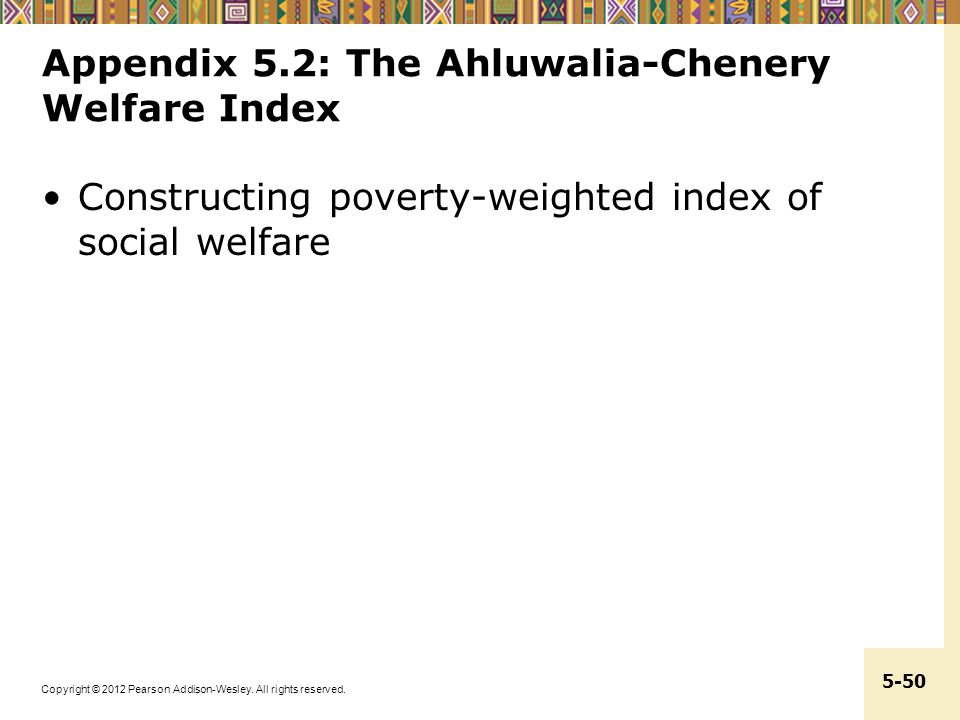Appendix 5.2: The Ahluwalia-Chenery Welfare Index