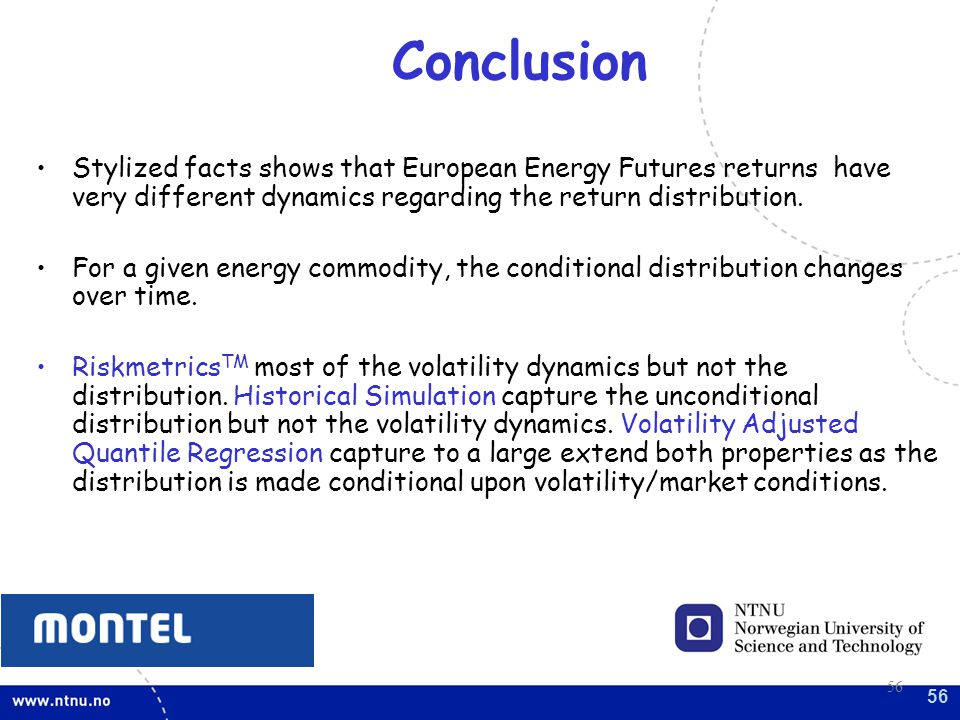 Conclusion Stylized facts shows that European Energy Futures returns have very different dynamics regarding the return distribution.