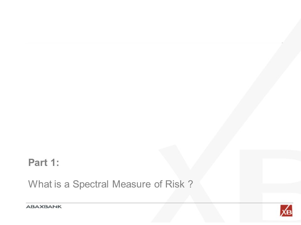 Part 1: What is a Spectral Measure of Risk