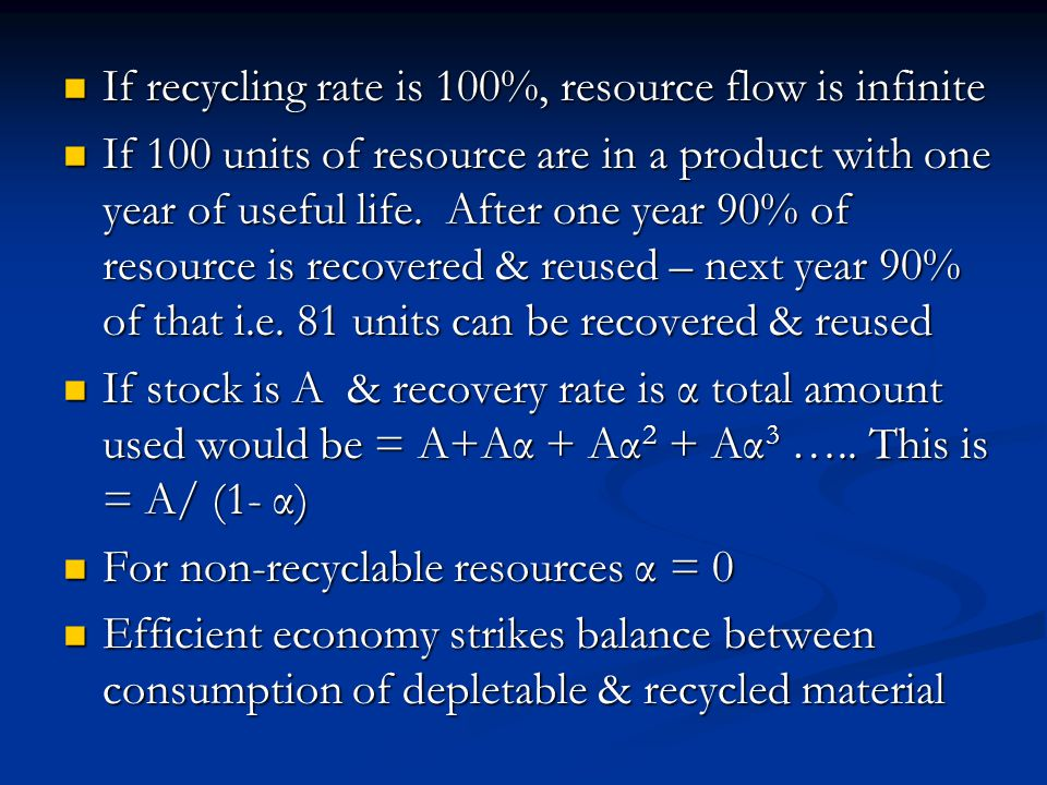 If recycling rate is 100%, resource flow is infinite