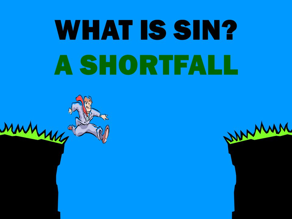 WHAT IS SIN A SHORTFALL