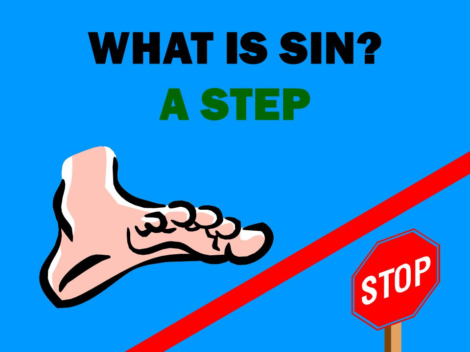 WHAT IS SIN A STEP