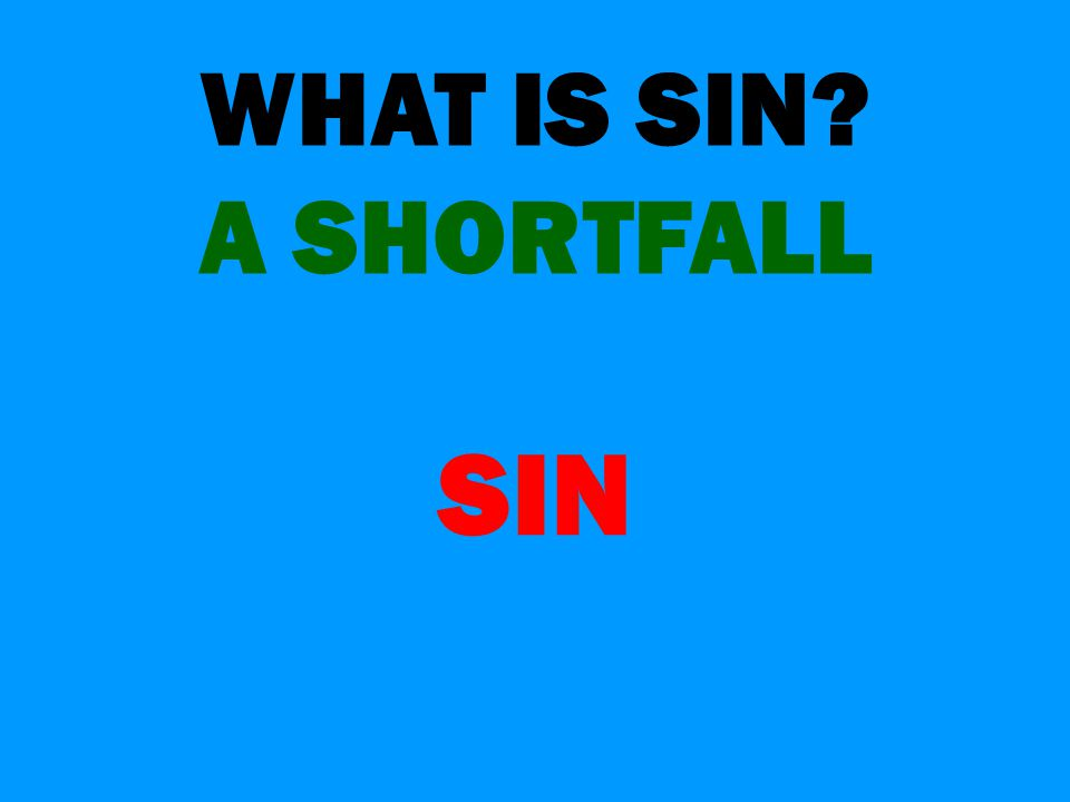 WHAT IS SIN A SHORTFALL SIN