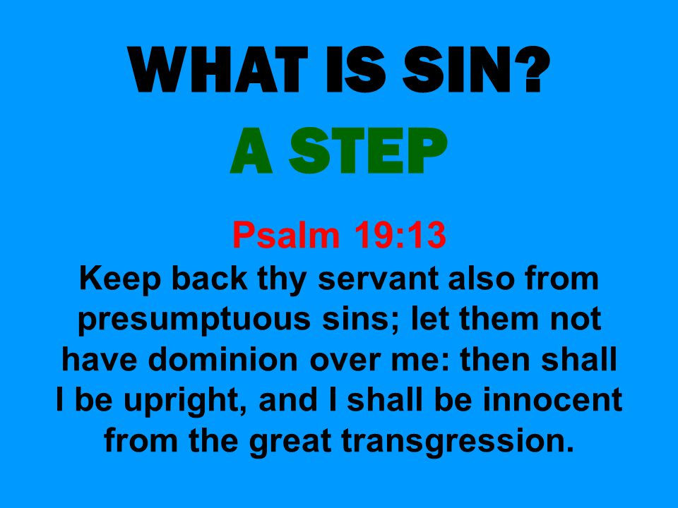 WHAT IS SIN A STEP Psalm 19:13