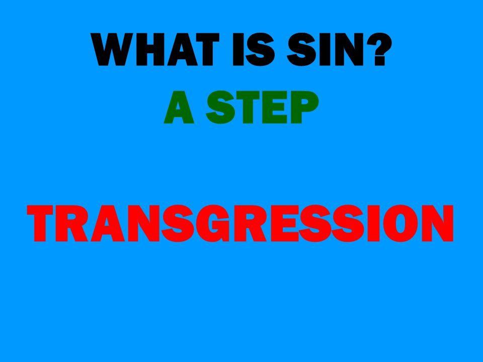 WHAT IS SIN A STEP TRANSGRESSION