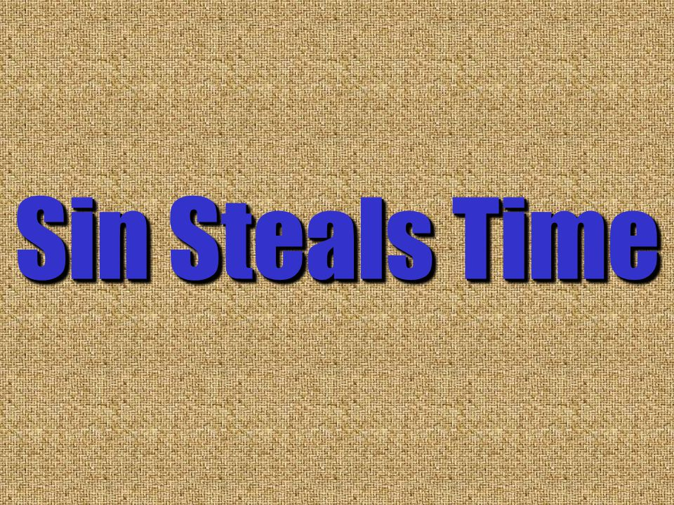 Sin Steals Time