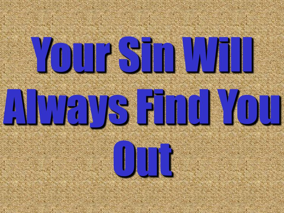 Your Sin Will Always Find You Out