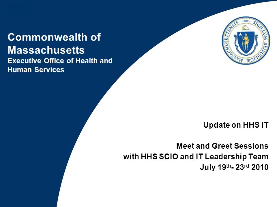 Update on HHS IT Meet and Greet Sessions with HHS SCIO and IT Leadership Team July 19th- 23rd 2010