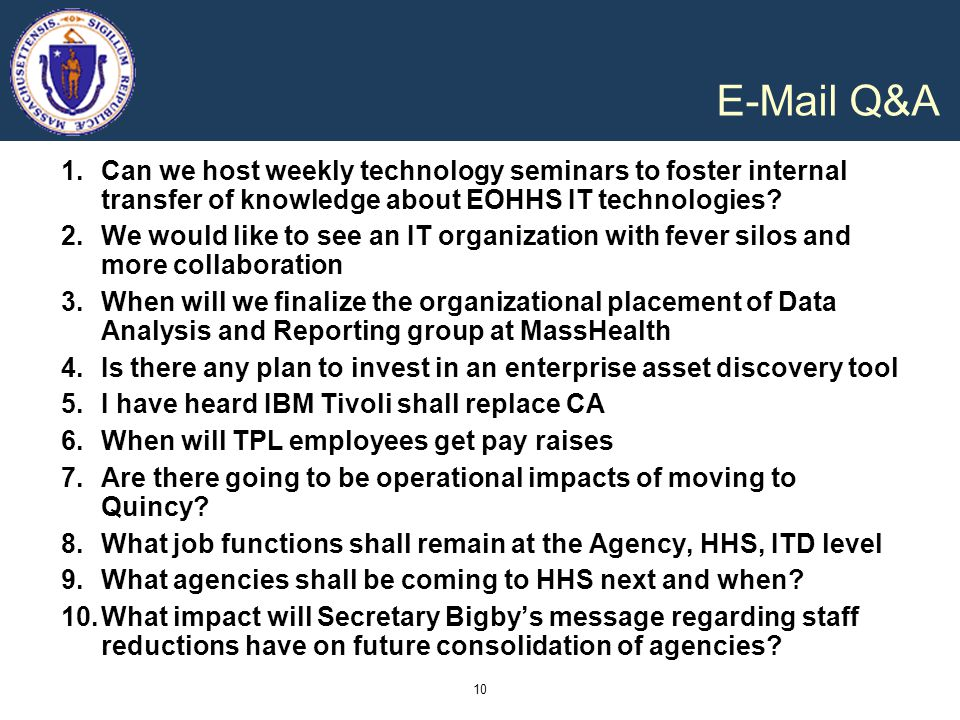 E-Mail Q&A Can we host weekly technology seminars to foster internal transfer of knowledge about EOHHS IT technologies