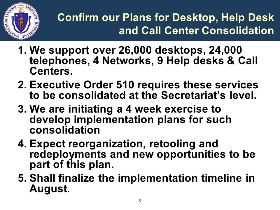 Confirm our Plans for Desktop, Help Desk and Call Center Consolidation