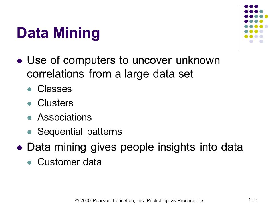 Data Mining Use of computers to uncover unknown correlations from a large data set. Classes. Clusters.