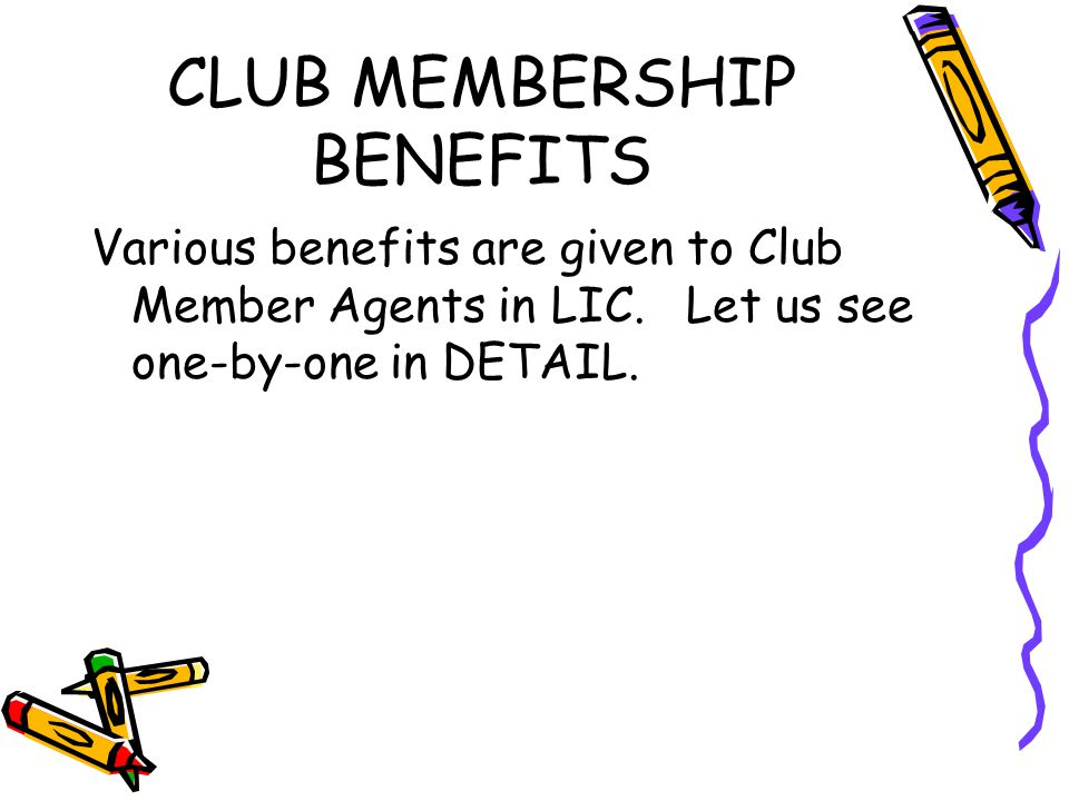 CLUB MEMBERSHIP BENEFITS