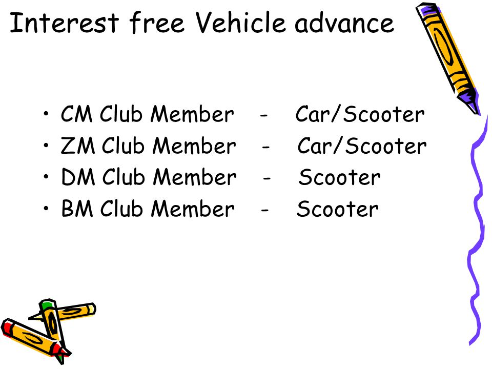 Interest free Vehicle advance