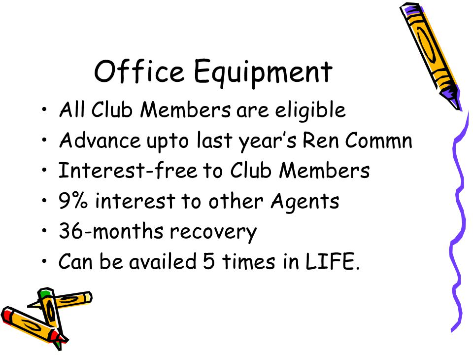 Office Equipment All Club Members are eligible