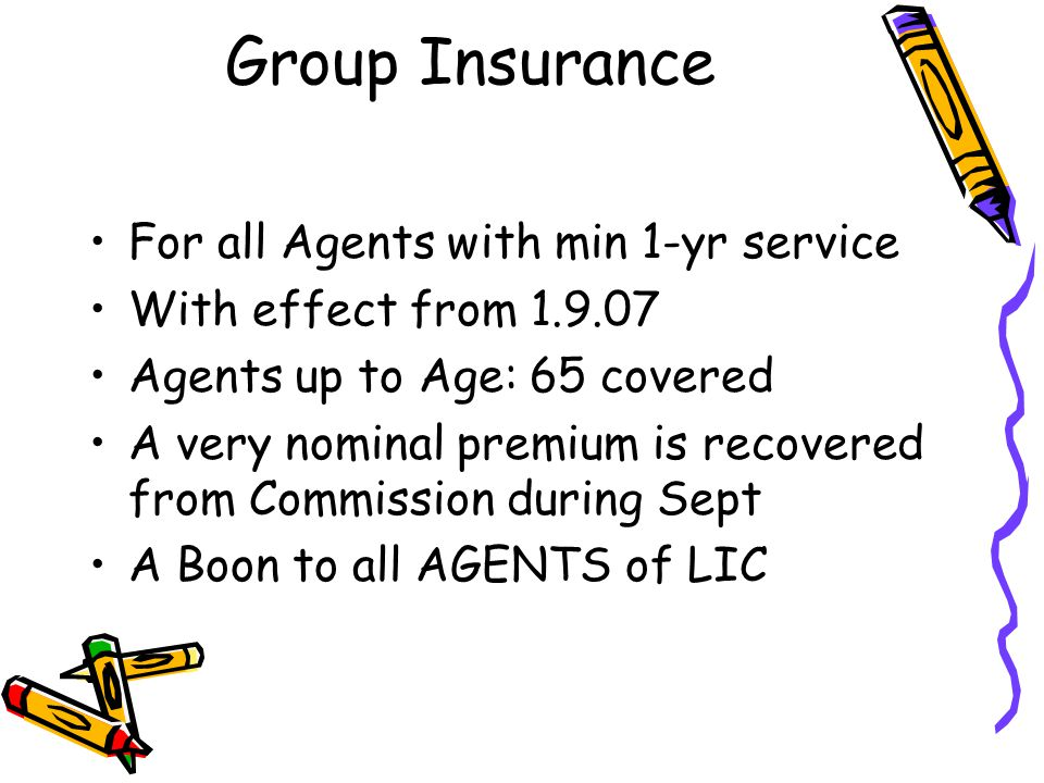 Group Insurance For all Agents with min 1-yr service