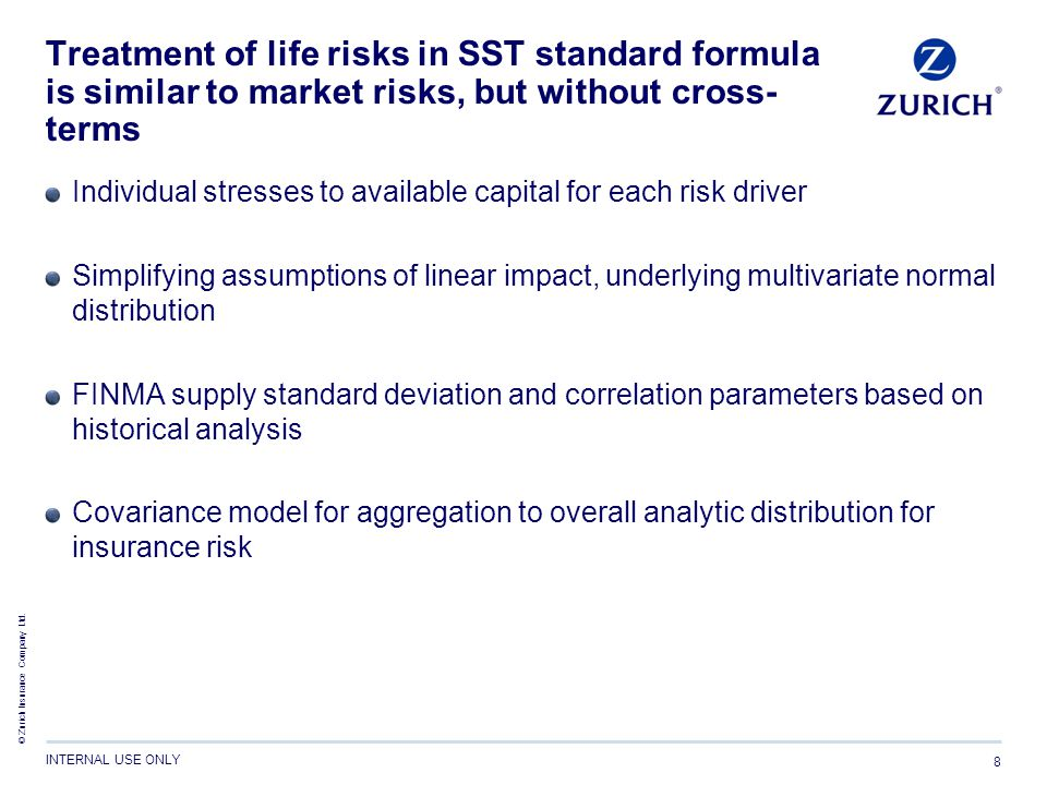 Treatment of life risks in SST standard formula is similar to market risks, but without cross-terms