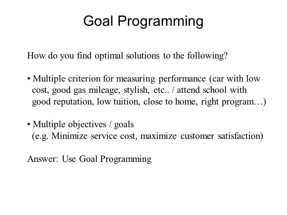 Goal Programming How do you find optimal solutions to the following