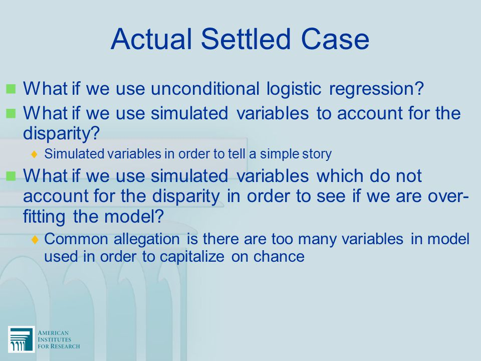 Actual Settled Case What if we use unconditional logistic regression