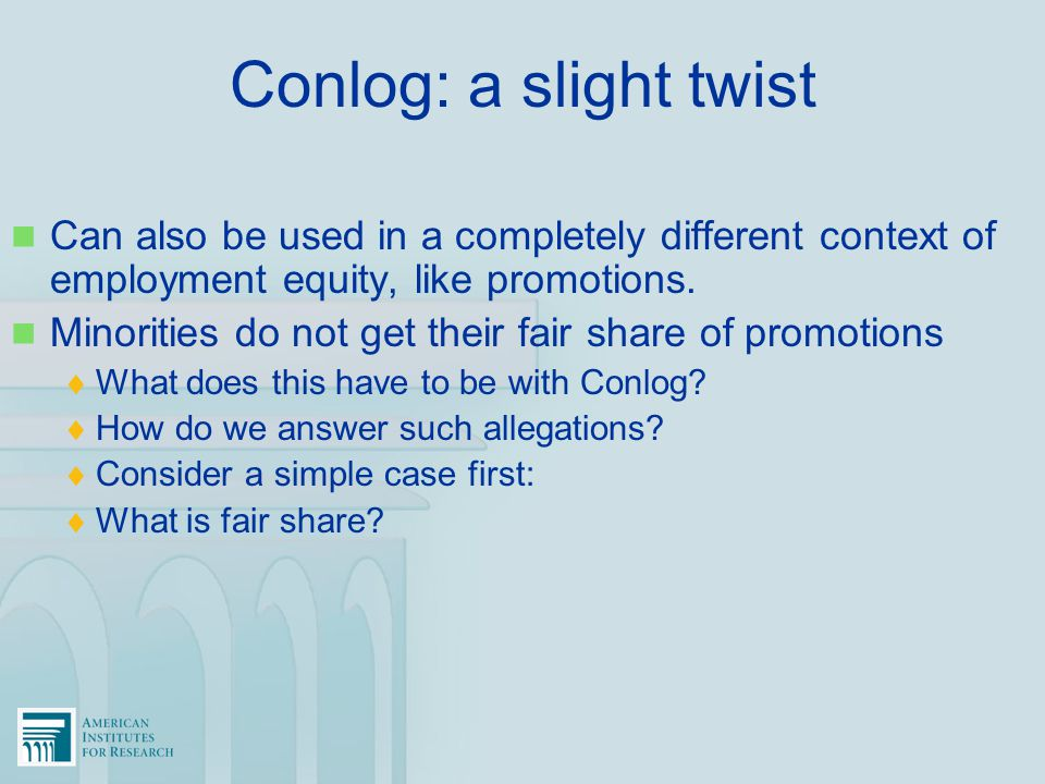 Conlog: a slight twist Can also be used in a completely different context of employment equity, like promotions.