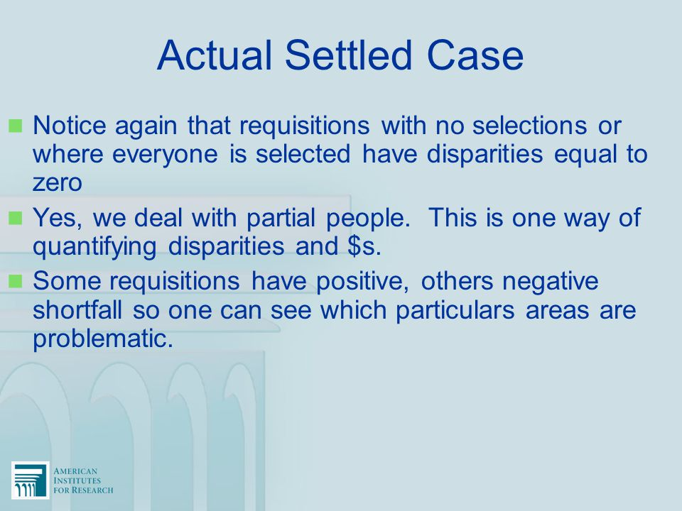 Actual Settled Case Notice again that requisitions with no selections or where everyone is selected have disparities equal to zero.