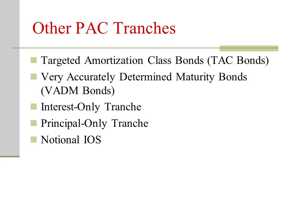 Other PAC Tranches Targeted Amortization Class Bonds (TAC Bonds)