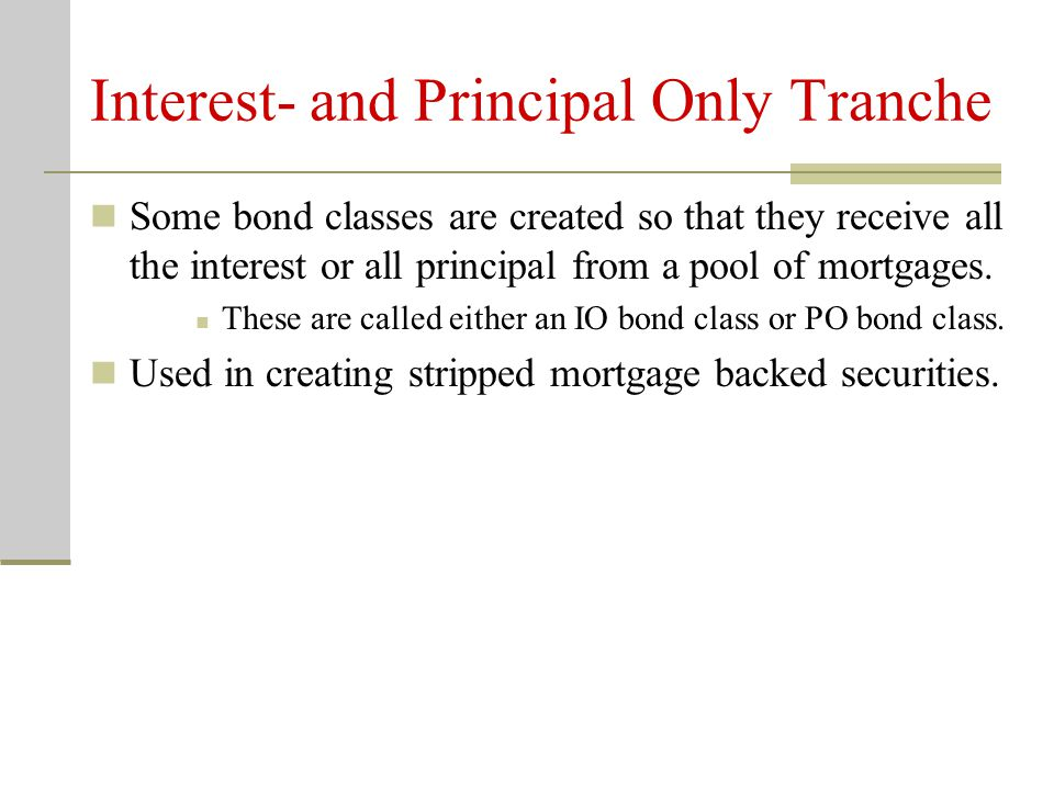 Interest- and Principal Only Tranche
