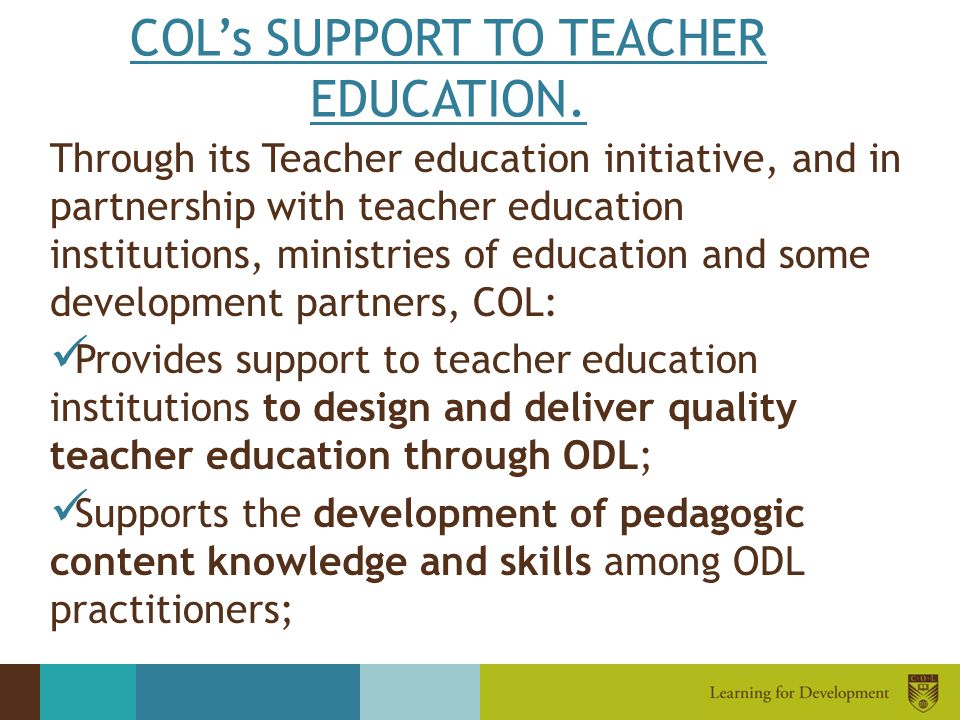 COL's SUPPORT TO TEACHER EDUCATION.
