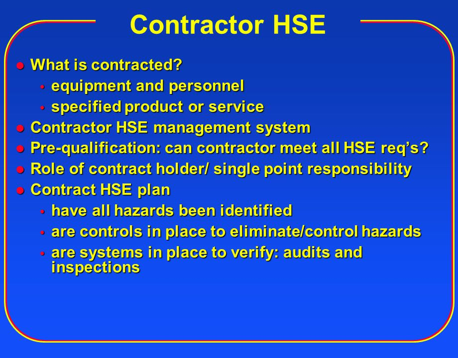 Contractor HSE What is contracted equipment and personnel
